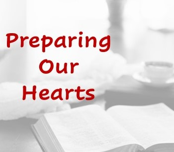 A Time to Prepare Our Hearts